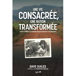 """Couverture du livre """"Une vie consacrée une nation transformée"""" par Dave Guiles"""