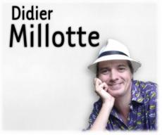 En savoir plus à propos de Didier MILLOTTE